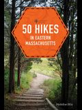 50 Hikes in Eastern Massachusetts