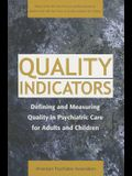 Quality Indicators: Defining and Measuring Quality in Psychiatric Care for Adults and Children (Report of the APA Task Force on Quality In