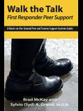 Walk the Talk: First Responder Peer Support