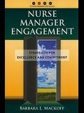 Nurse Manager Engagement: Strategies for Excellence and Commitment