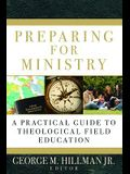 Preparing for Ministry: A Practical Guide to Theological Field Education