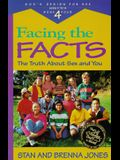 Facing the Facts: The Truth About Sex and You (God's Design for Sex, Book 4)