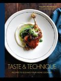 Taste & Technique: Recipes to Elevate Your Home Cooking [a Cookbook]