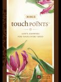 Bible Touchpoints: God's Answers for Your Every Need
