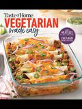 Taste of Home Vegetarian Made Easy: Going Meatless in a Meat Loving Family