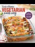 Taste of Home Vegetarian Made Easy: Going Meatless in a Meat Loving Family
