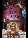 Whom God Would Destroy