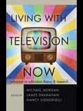 Living with Television Now; Advances in Cultivation Theory and Research