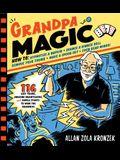 Grandpa Magic: 116 Easy Tricks, Amazing Brainteasers, and Simple Stunts to Wow the Grandkids