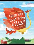 Have You Ever Zeen a Ziz?