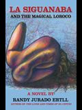 La Siguanaba: And the Magical Loroco