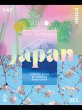 Hello Sandwich Japan: A Travel Guide by Creative Ebony Bizys