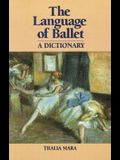 The Language of Ballet: A Dictionary