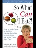 So What Can I Eat!: How to Make Sense of the New Dietary Guidelines for Americans and Make Them Your Own