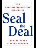 Seal the Deal: 130 Surefire Negotiating Strategies