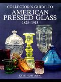 Collector's Guide to American Pressed Glass, 1825-1915