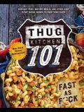 Thug Kitchen 101: Fast as F*ck: A Cookbook
