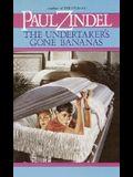 The Undertaker's Gone Bananas