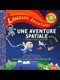 Une Aventure Spatiale Galactique (a Galactic Space Adventure, French/Français Language Edition)