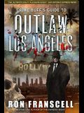 Crime Buff's Guide(tm) to Outlaw Los Angeles