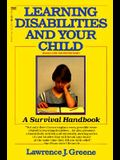 Learning Disabilities and Your Child: A Survival Handbook (Formerly Titled Kids Who Hate School)