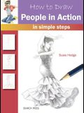 How to Draw: People in Action in Simple Steps