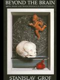 Beyond the Brain: Birth, Death, and Transcendence in Psychotherapy