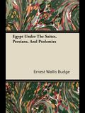 Egypt Under the Saites, Persians, and Ptolemies
