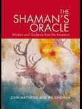 The Shaman's Oracle: Oracle Cards for Ancient Wisdom and Guidance