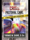 Crisis Pastoral Care: A Police Chaplain's Perspective