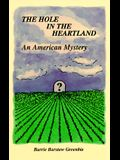 The Hole in the Heartland: An American Mystery