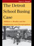 The Detroit School Busing Case: Milliken V. Bradley and the Controversy Over Desegregation