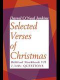 Selected Verses of Christmas: Biblical Workbook VII 1,340+ Questions