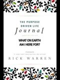 The Purpose Driven Life Journal: What on Earth Am I Here For?