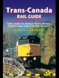 Trans-Canada Rail Guide: Includes Rail Routes and Maps Plus Guides to 10 Cities