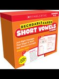 Decodable Cards: Short Vowels & More: Just-Right Passages That Target & Teach Key Phonics Concepts