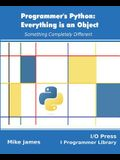 Programmer's Python: Everything is an Object: Something Completely Different
