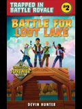 Battle for Loot Lake: An Unofficial Novel for Fortnite Fans