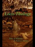 LocoThology: Tales of Fantasy & Science Fiction