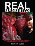 Real Gangstas: Legitimacy, Reputation, and Violence in the Intergang Environment