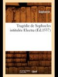 Tragédie de Sophocles Intitulée Electra (Éd.1537)