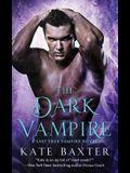 The Dark Vampire: A Last True Vampire Novel