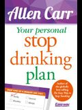 Your Personal Stop Drinking Plan: The Revolutionary Method for Quitting Alcohol