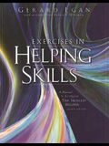 Exercises in Helping Skills for Egan's The Skilled Helper: A Problem-Management and Opportunity Development Approach to Helping, 8th