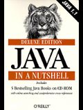 Java in a Nutshell, Deluxe Edition [With *]