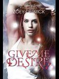 Give Me Desire - Reason Series #3