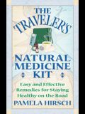 The Traveler's Natural Medicine Kit: Easy and Effective Remedies for Staying Healthy on the Road