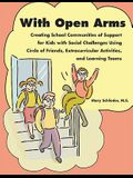 With Open Arms: Creating School Communities of Support for Kids with Social Challenges Using Circle of Friends, Extracurricular Activi