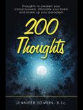 200 Thoughts: Thoughts to Awaken Your Consciousness, Stimulate Your Brain and Shake up Your Paradigm