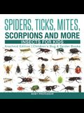Spiders, Ticks, Mites, Scorpions and More - Insects for Kids - Arachnid Edition - Children's Bug & Spider Books